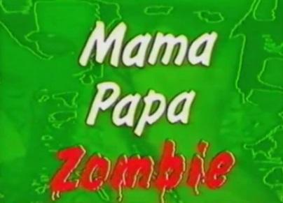 Mama Papa Zombie Dokumentation